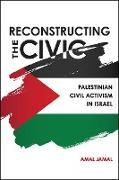 Cover-Bild zu Jamal, Amal: Reconstructing the Civic (eBook)