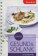 Cover-Bild zu Bossi, Betty: Das grosse Kochbuch - gesund und schlank