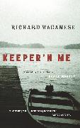 Cover-Bild zu Wagamese, Richard: Keeper'n Me (eBook)