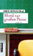 Cover-Bild zu Badraun, Daniel: Mord zur großen Pause (eBook)