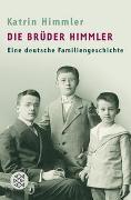 Cover-Bild zu Himmler, Katrin: Die Brüder Himmler