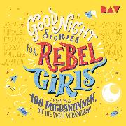 Cover-Bild zu Favilli, Elena: Good Night Stories for Rebel Girls (Audio Download)