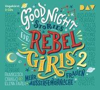 Cover-Bild zu Favilli, Elena: Good Night Stories for Rebel Girls - Teil 2: Mehr außergewöhnliche Frauen