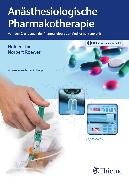 Cover-Bild zu Thiel, Holger: Anästhesiologische Pharmakotherapie (eBook)
