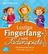 Cover-Bild zu Ruhe, Anna Thekla: Lustige Fingerfang- und Fadenspiele