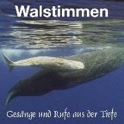 Cover-Bild zu Walstimmen. Gesänge und Rufe aus der Tiefe. CD