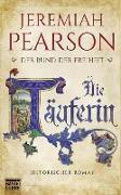 Cover-Bild zu Pearson, Jeremiah: Die Täuferin