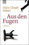 Cover-Bild zu Sulzer, Alain Claude: Aus den Fugen