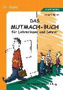 Cover-Bild zu Das Mutmach-Buch für Lehrerinnen und Lehrer von Thömmes, Arthur