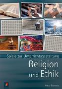 Cover-Bild zu Spiele zur Unterrichtsgestaltung Religion und Ethik von Thömmes, Arthur