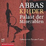 Cover-Bild zu Khider, Abbas: Palast der Miserablen (Audio Download)