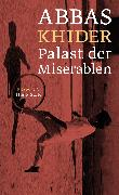 Cover-Bild zu Khider, Abbas: Der Palast der Miserablen
