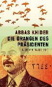 Cover-Bild zu Khider, Abbas: Die Orangen des Präsidenten (eBook)