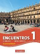 Cover-Bild zu Rathsam, Kathrin: Encuentros 1. Edición 3000. Neue Ausgabe. Grammatikheft