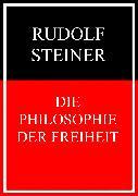 Cover-Bild zu Steiner, Rudolf: Die Philosophie der Freiheit (eBook)