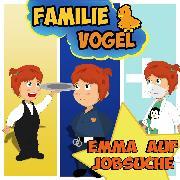 Cover-Bild zu Vogel, Familie: Emma auf Jobsuche (Audio Download)
