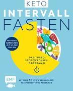 Cover-Bild zu Keto-Intervallfasten - Das Turbo-Stoffwechselprogramm - Mit über 50 Low-Carb-High-Fat-Rezepten effektiv abnehmen
