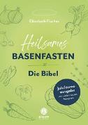 Cover-Bild zu Heilsames Basenfasten - Die Bibel von Fischer, Elisabeth