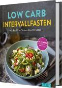 Cover-Bild zu Low Carb Intervallfasten - So zünden Sie den Abnehm-Turbo! von Gründel, Marie