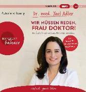 Cover-Bild zu Wir müssen reden, Frau Doktor! von Adler, Dr. Yael