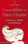 Cover-Bild zu Ein neues Leben mit Haut und Haaren von Theißen, Ingrid