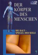 Cover-Bild zu Teil 7: Die Haut - Spiegel der Seele - Der Körper des Menschen