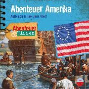 Cover-Bild zu Bärmann, Christian: Abenteuer & Wissen: Abenteuer Amerika (Audio Download)