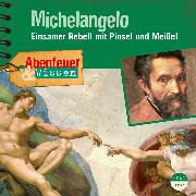 Cover-Bild zu Pfitzner, Sandra: Abenteuer & Wissen: Michelangelo (Audio Download)