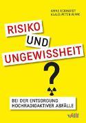 Cover-Bild zu Eckhardt, Anne: Risiko und Ungewissheit bei der Entsorgung hochradioaktiver Abfälle
