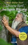 Cover-Bild zu Storl, Wolf-Dieter: Unsere fünf heiligen Bäume
