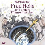 Cover-Bild zu Storl, Wolf-Dieter: Frau Holle und andere Pflanzenmärchen