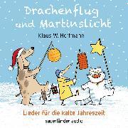 Cover-Bild zu Hoffmann, Klaus W. (Gespielt): Drachenflug und Martinslicht