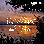 Cover-Bild zu Schröder, Ron: Der Wolf geht aufs Wasser (Audio Download)