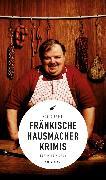 Cover-Bild zu Flessner, Bernd: Fränkische Hausmacherkrimis (eBook) (eBook)