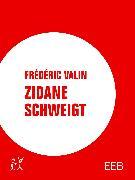 Cover-Bild zu Valin, Frédéric: Zidane schweigt (eBook)