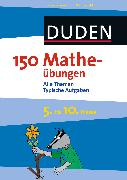 Cover-Bild zu 150 Matheübungen 5. bis 10. Klasse (eBook) von Dudenredaktion, Steffen