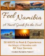 Cover-Bild zu Du Plessis, Claudia: Feel Namibia - A Travel Guide for the Soul (eBook)