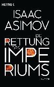 Cover-Bild zu Asimov, Isaac: Die Rettung des Imperiums (eBook)