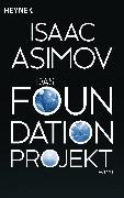 Cover-Bild zu Asimov, Isaac: Das Foundation Projekt (eBook)