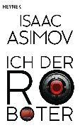 Cover-Bild zu Asimov, Isaac: Ich, der Roboter (eBook)
