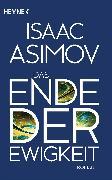 Cover-Bild zu Asimov, Isaac: Das Ende der Ewigkeit (eBook)