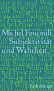 Cover-Bild zu Foucault, Michel: Subjektivität und Wahrheit