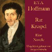 Cover-Bild zu Hoffmann, E.T.A.: E. T. A. Hoffmann: Rat Krespel (Audio Download)