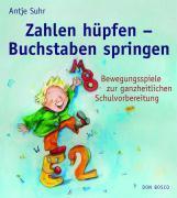 Cover-Bild zu Zahlen hüpfen - Buchstaben springen von Suhr, Antje
