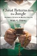 Cover-Bild zu Blainey, Marc G.: Christ Returns from the Jungle (eBook)