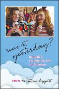 Cover-Bild zu Leggatt, Matthew (Hrsg.): Was It Yesterday? (eBook)