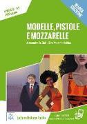 Cover-Bild zu De Giuli, Alessandro: Modelle, pistole e mozzarelle A2. Livello 3. Nuova Edizione. Letture + audio on line