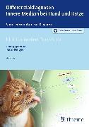 Cover-Bild zu Neiger, Reto (Hrsg.): Differenzialdiagnosen Innere Medizin bei Hund und Katze (eBook)