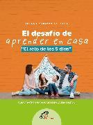 Cover-Bild zu Salazar, Nelson Cubides: El desafío de aprender en casa ''el reto de los 5 días'' (eBook)