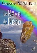 Cover-Bild zu Baranski, Laurence: Le Rêve de Réto (eBook)